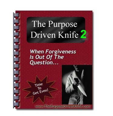 How to Get Revenge on Anyone - The Purpose Driven Knife